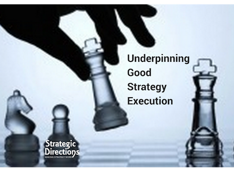Underpinning Good Strategy Execution