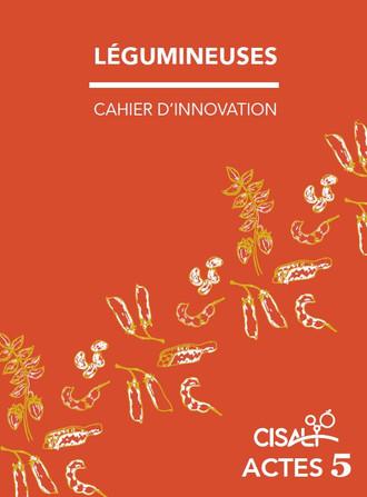 Cahier d'innovation : les légumineuses sous toutes leurs facettes !
