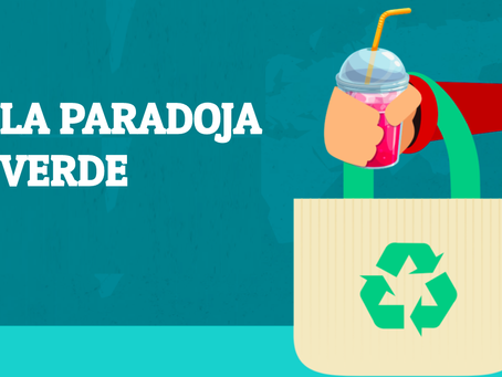 La Paradoja Verde: Es Tiempo de Intervenir