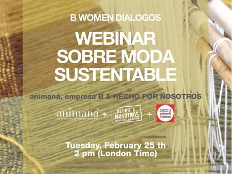 Webinar 25.2 Adriana Marina & Bwomen en diálogo sobre la Moda Sustentable.