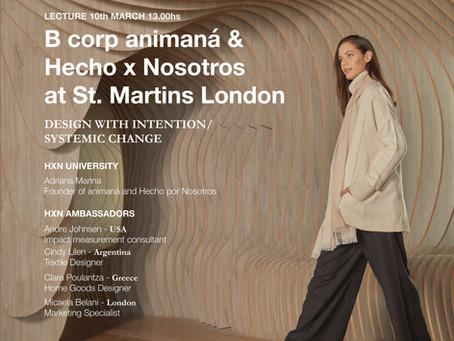 10.3: animaná & HECHO X NOSOTROS junto a la facultad de diseño Saint Martins, Londres, UK