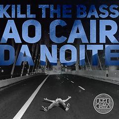 capa - kill the bass - funk na caixa.jpg