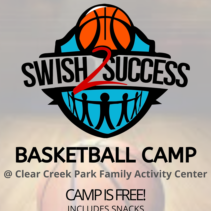 Swish 2 Success Annual Basketball Camp Ages 6-10