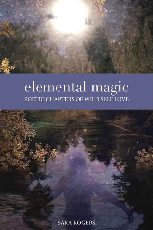 elemental magic, POETIC CHAPTERS OF WILD SELF LOVE, soft cover