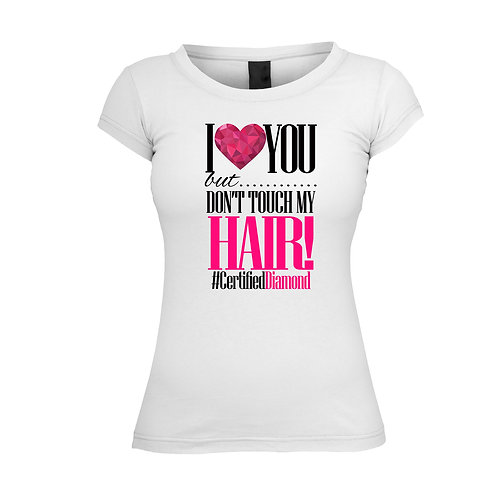 Don't Touch My Hair Shirts