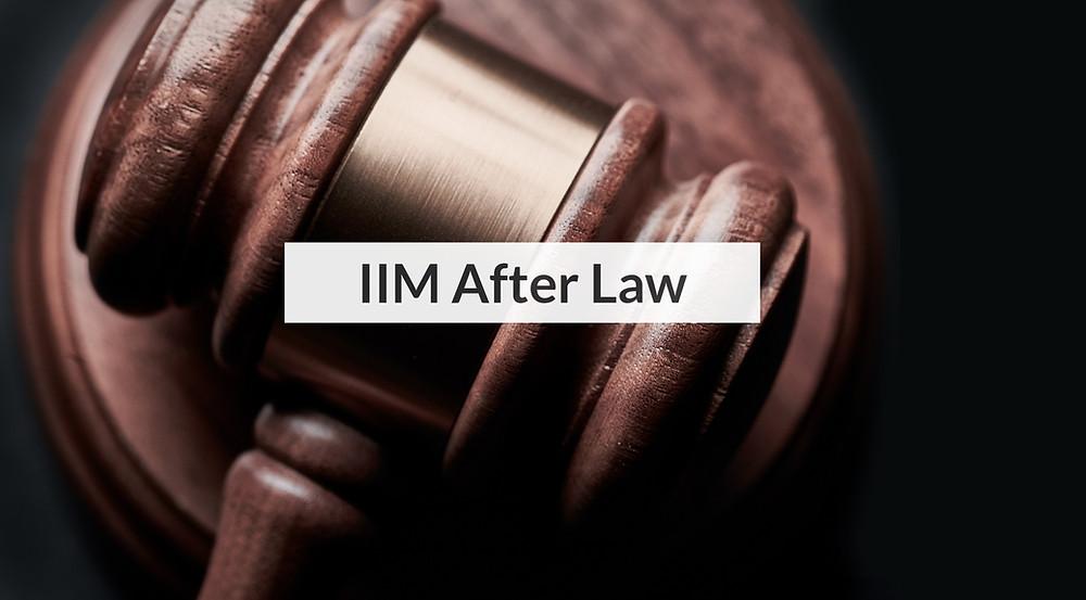 IIM After Law