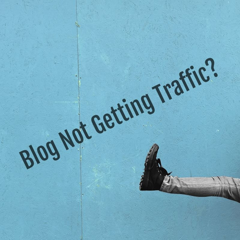 Blog Not Getting Traffic