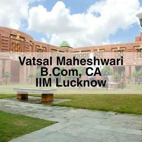 Vatsal Maheshwari | IIM Lucknow Interview Experience
