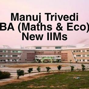 Manuj Trivedi   New IIMs (CAP) Interview Experience
