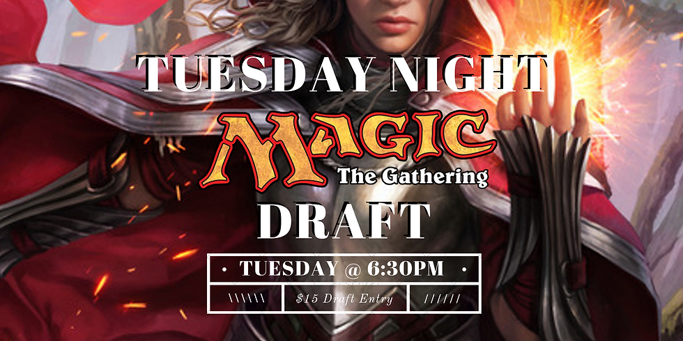 Tuesday Magic Draft Night