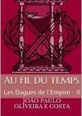 Au Fil du Temps - Les Dagues de l'Empire (deuxième volet)