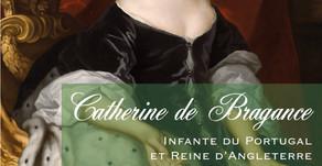 Catherine de Bragance, infante du Portugal et reine d'Angleterre