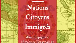 Parution ! Nations, Citoyens, Immigrés dans l'Espagne et l'Amérique espagnole du XVIIIe sièc