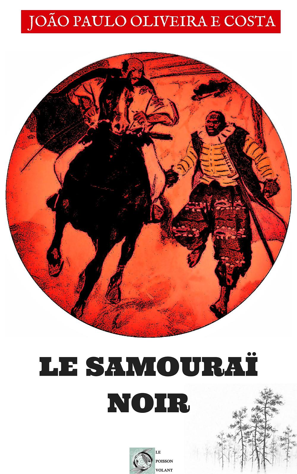 Le Samouraï noir - Roman historique