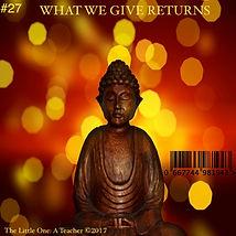 #27 MP3 WHAT WE GIVE RETURNS.jpg