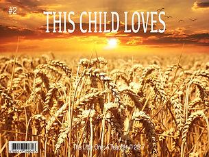 #2 THIS CHILD LOVES.jpg