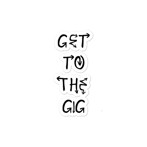Get to the Gig Sticker