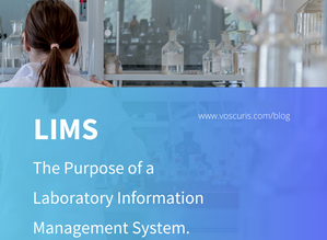 LIMS: The Purpose of a Laboratory Information Management System.
