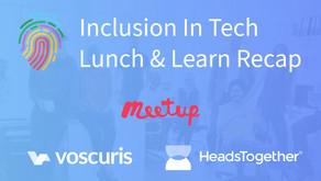 Inclusion in Tech Lunch & Learn Recap