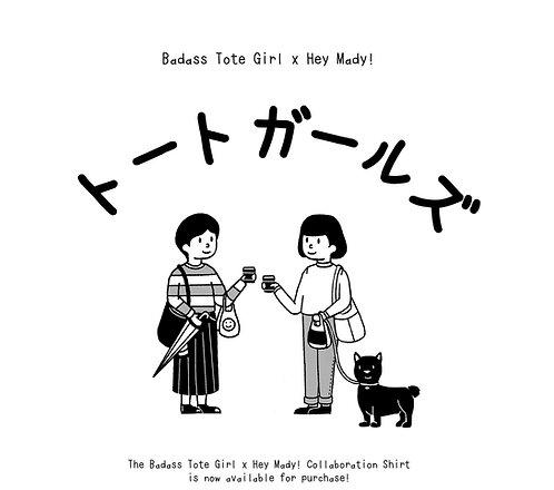 Badass Tote Girl. x Hey, Mady! Shirt