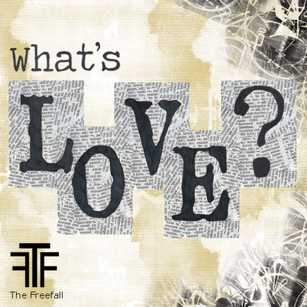 The Freefall : What's Love?