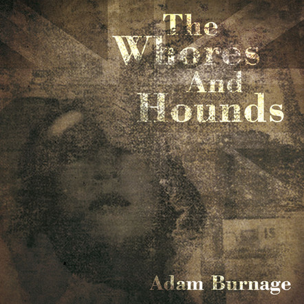 Adam Burnage : The Whores and Hounds