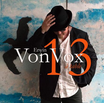 Erwin VonVox : 13 à table