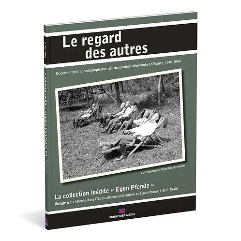 Le regard des autres – La collection inédite « Egon Pfende », Volume 1