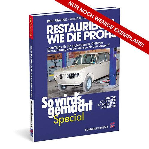 So wird's gemacht Special – Restaurieren wie die Profis, Band 1 – Alte Auflage