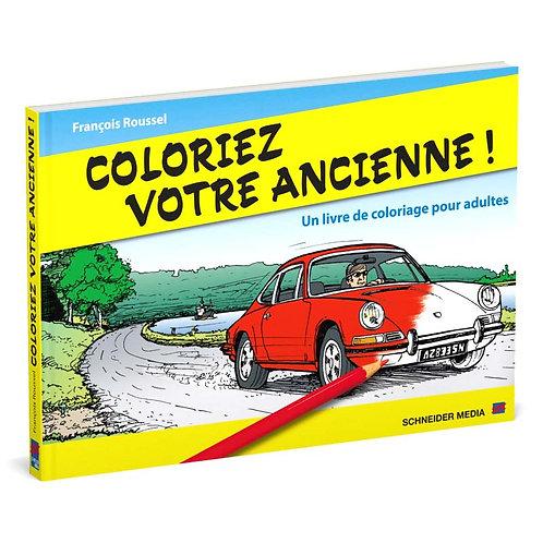 Coloriez votre ancienne ! – Un livre de coloriage pour adultes