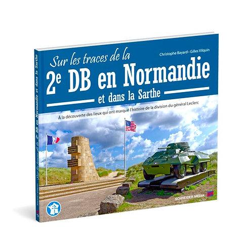 Sur les traces de la 2e DB en Normandie et dans la Sarthe