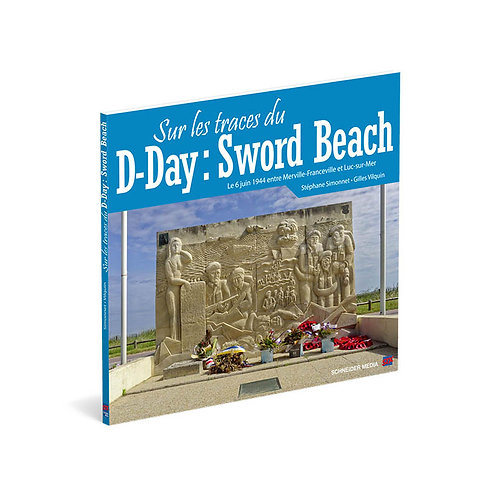 Sur les traces du D-Day : Sword Beach