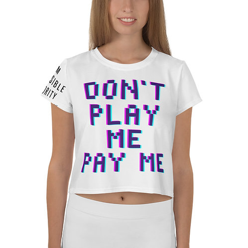 Don't Play Me Pay Me All-Over Print Crop Tee