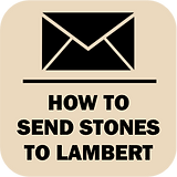 HOW TO SEND STONES TO LAMBERT
