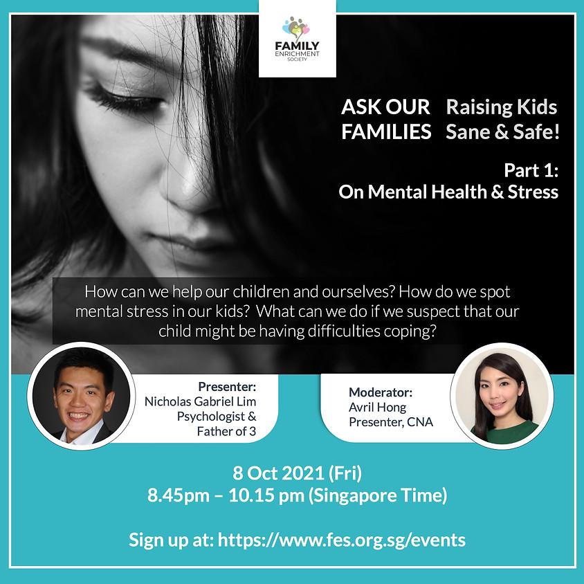 Ask Our Families: Raising Kids Sane & Safe (Part I)