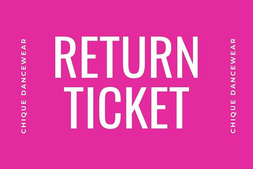 Chique Dancewear Return Ticket