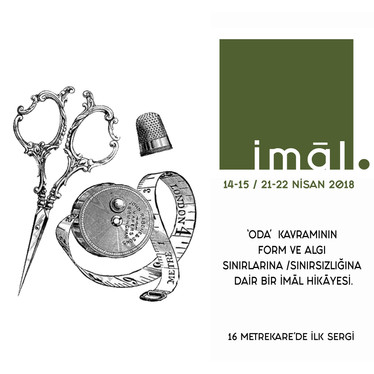 first exhibition in Proje Odası-Project Room: 'İmal'-'Fabrication', 2018.