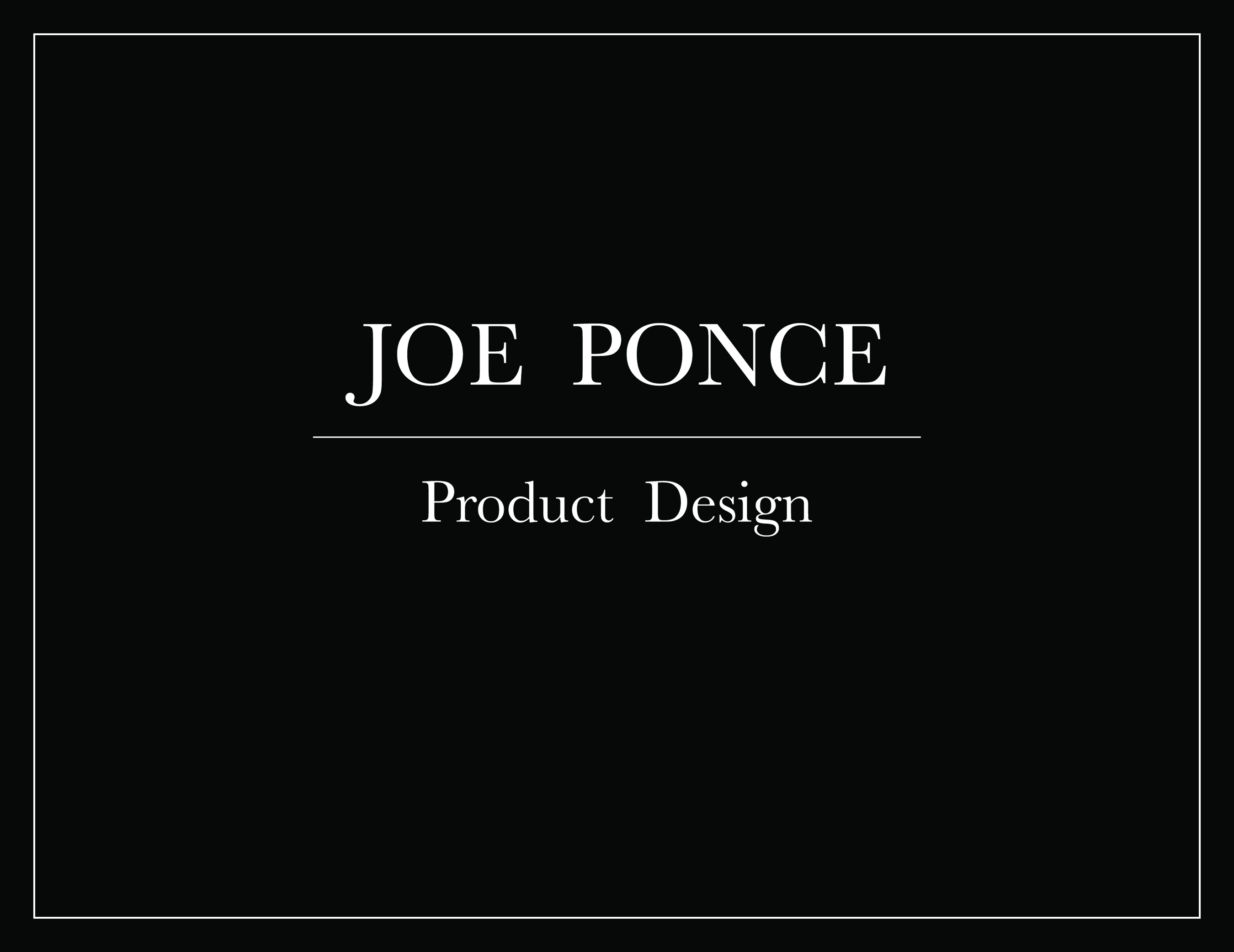 Joe Ponce Product Design