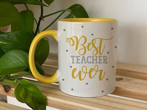 """Taza """"Best teacher ever"""""""