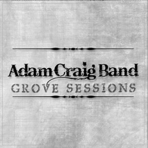 Adam Craig Band - Grove Sessions