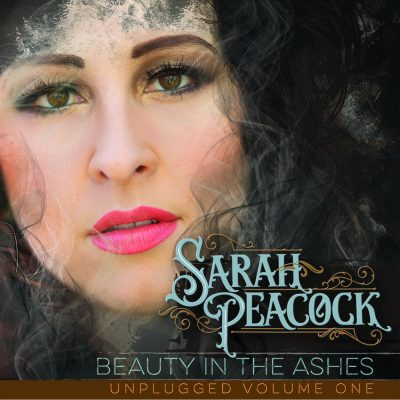 Sarah Peacock - Beauty In The Ashes