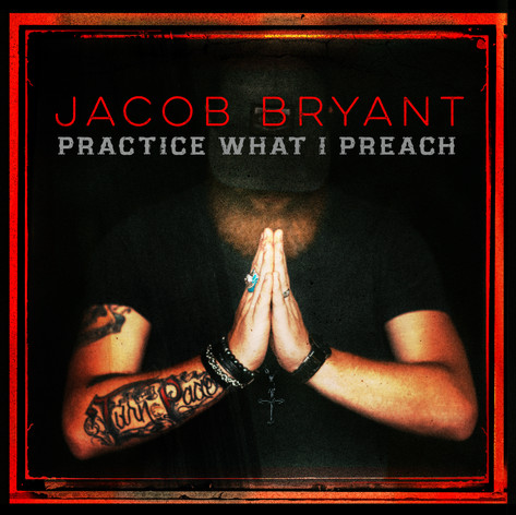 Jacob Bryant - Practice What I Preach