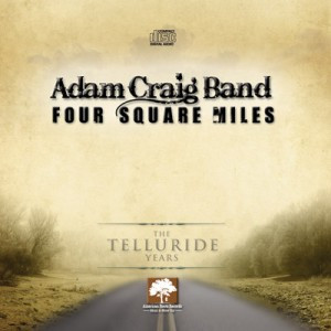 Adam Craig Band - Four Square Miles