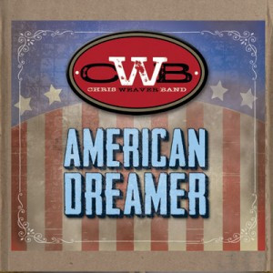 Chris Weaver Band - American Dreamer