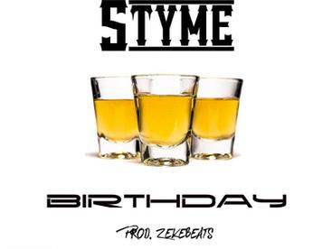 "NEW MUSIC ALERT: Styme ""Birthday"" Prod. By ZekeBeats"