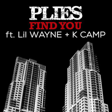 New Music Alert: PLIES FEAT. LIL WAYNE & K CAMP – 'FIND YOU'