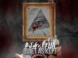 "NEW MIXTAPE ALERT: B.I.G Fella ""Quiet As Kept"""