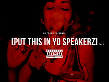 "4/20 Music ----- DJ TORCH ""Put This In Yo SPEAKERZ 4.2"""
