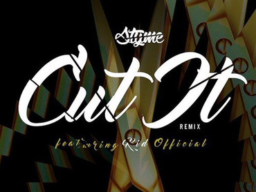 NEW MUSIC ALERT: STYME – CUT IT (REMIX) FT. KID OFFICIAL