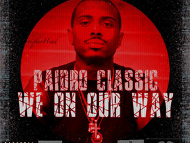 """NEW MIXTAPE ALERT: Artist of The Month Alumni PAIDRO CLASSIC """"We On Our Way"""""""